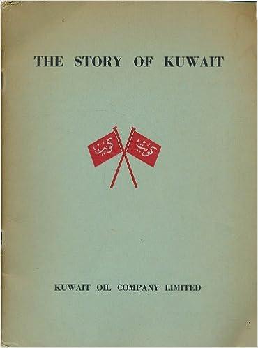 The story of Kuwait: Kuwait Oil Company Limited: Amazon com: Books
