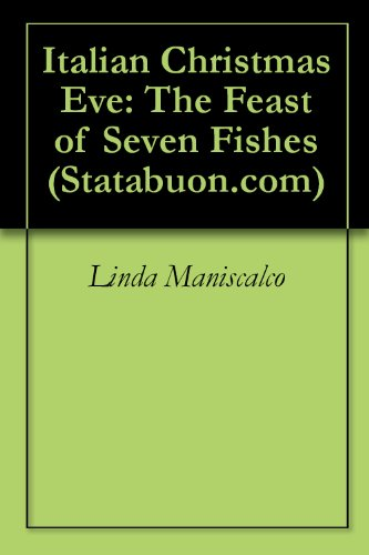 Italian Christmas Eve: The Feast of Seven Fishes (Statabuon.com Book 1) (Of Fishes Eve Christmas Seven)