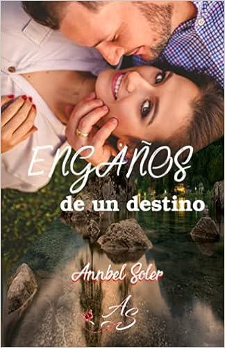 Engaños de un destino de Annbel Soler
