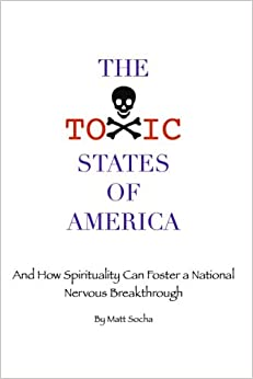 Book The Toxic States of America: And How Spirituality Can Foster a National Nervous Breakthrough