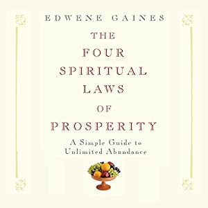 The Four Spiritual Laws of Prosperity Hörbuch