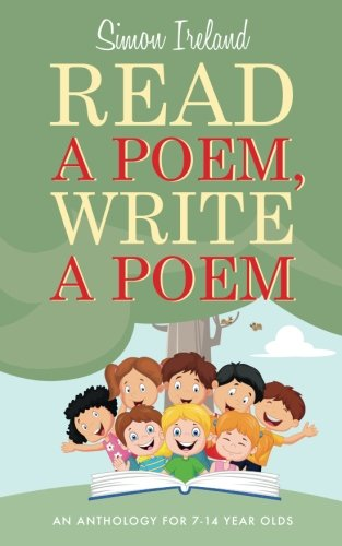 Read A Poem  Write A Poem  An Anthology For 7 14 Year Olds