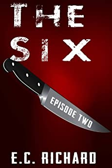 The Six: Episode 2 by [Richard, E.C.]