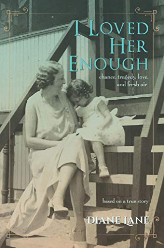 I Loved Her Enough: chance, tragedy, love, and fresh air