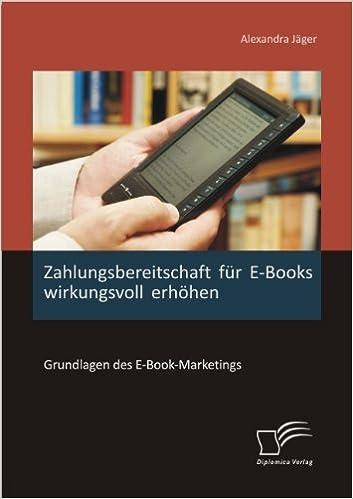 Book Zahlungsbereitschaft Fur E-Books Wirkungsvoll Erhohen: Grundlagen Des E-Book-Marketings