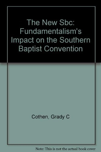 The New SBC: Fundamentalism's Impact on the Southern