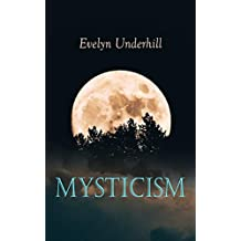 Mysticism: A Study of the Nature and Development of Man's Spiritual Consciousness