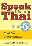Speak Like a Thai, Volume 6, Benjawan Poomsan Becker, 1887521968