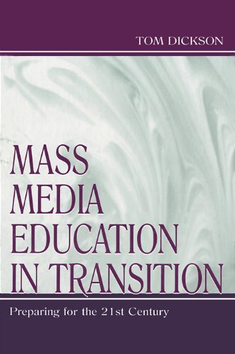 Mass Media Education in Transition: Preparing for the 21st Century (Routledge Communication Series) Pdf