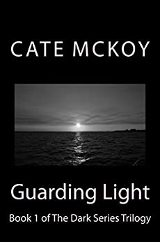 Guarding Light (The Dark Series Trilogy) by [Mckoy, Cate]