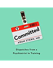 Committed: Dispatches from a Psychiatrist in Training