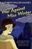 The War Against Miss Winter, Kathryn Miller Haines, 0061139785