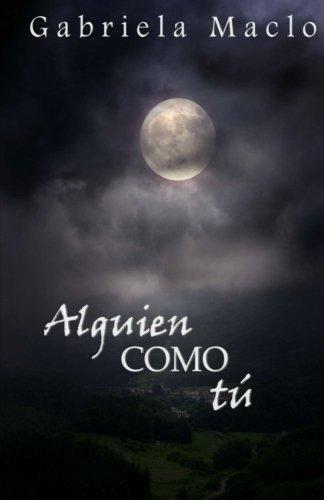Alguien como tu (Saga Alguien como tu) (Volume 1)  [Maclo, Gabriela] (Tapa Blanda)