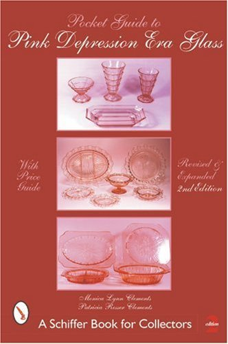 Pink Depression Era Glass (Pocket Guide to Pink Depression Era Glass Edition (Schiffer Book for Collectors) [Paperback] [2001] (Author) Patricia Clements)