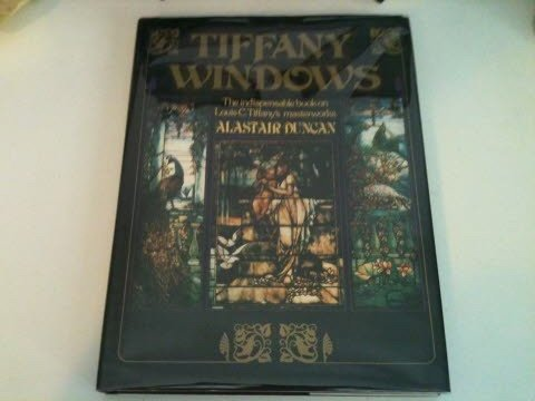 Tiffany Windows; The Indispensable Book on Louis C. Tiffany's Masterworks