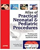 ATLAS OF PRACTICAL NEONATAL & PEDIATRIC PROCEDURES INCLUDES 2 DVD-ROM