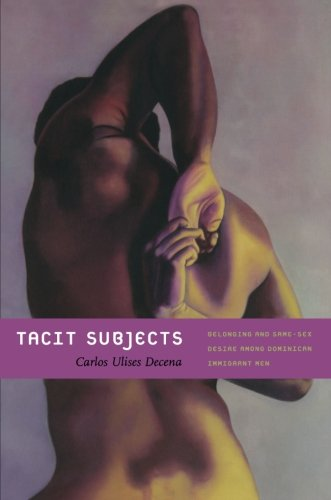 Tacit Subjects: Belonging and Same-Sex Desire among...