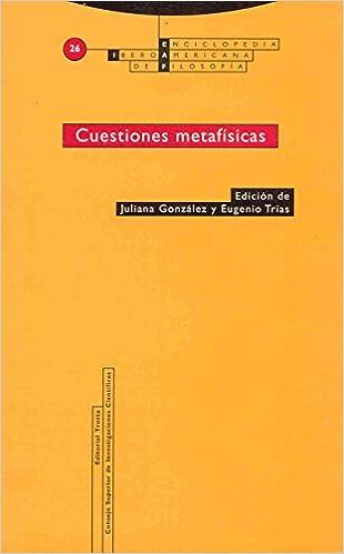 Enciclopedia iberoamericana de filosofia, Vol. 26. Cuestiones metafisicas (Spanish Edition): Juliana Gonzalez Valenzuela, eds. Eugenio Trias: 9788481646221: ...
