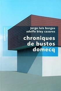 Chroniques de Bustos Domecq par Borges