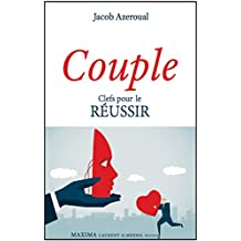 Couple: Clefs pour le réussir (French Edition)