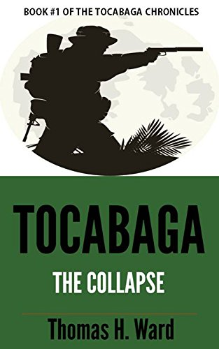 Book: TOCABAGA - The Collapse (The Tocabaga Chronicles Book 1) by Thomas H. Ward