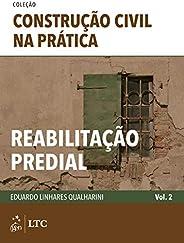 Coleção Construção Civil na Prática - Reabilitação Predial - Vol. 2