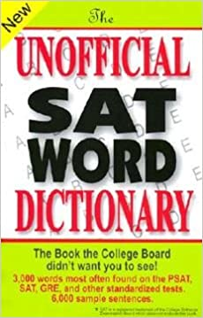 [(The Unofficial SAT Word Dictionary * * )] [Author: Sam Burchers] [Jun-2002]