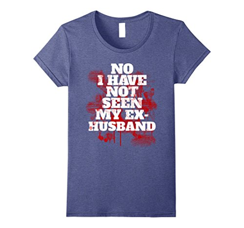Womens No I Have Not Seen My Ex Husband Funny Halloween T-shirt Small Heather (Les Miserables Halloween Costumes)