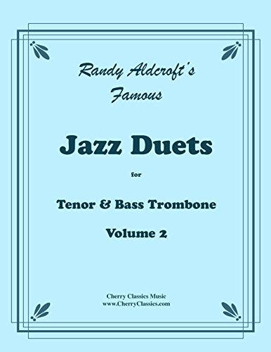 Aldcroft - 12 Famous Jazz Duets for Tenor & Bass Trombone, Volume 2 by Randy Aldcroft (2016-08-01) (Famous Jazz Bass)