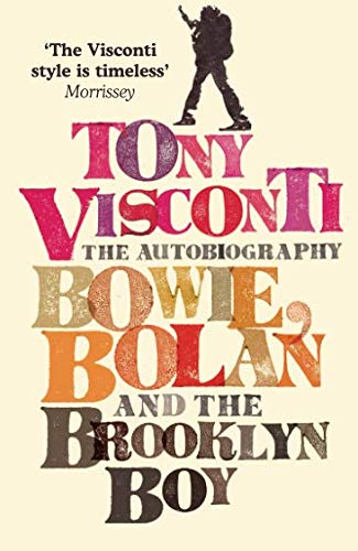 Download Tony Visconti: The Autobiography: Bowie, Bolan and the Brooklyn Boy ebook