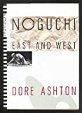 Noguchi East and West, Dore Ashton, 0394588045