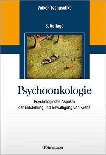 Psychoonkologie: Psychologische Aspekte der Entstehung und Bewältigung von Krebs