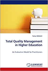 thesis total quality management higher education Total quality management in education industry as a modern manageme nt approach, tqm can be used suc -  of nursing in higher education unpublished phd thesis.