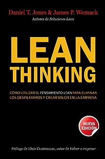 Lean Thinking: Cómo utilizar el pensamiento Lean para eliminar los despilfarros y crear valor en