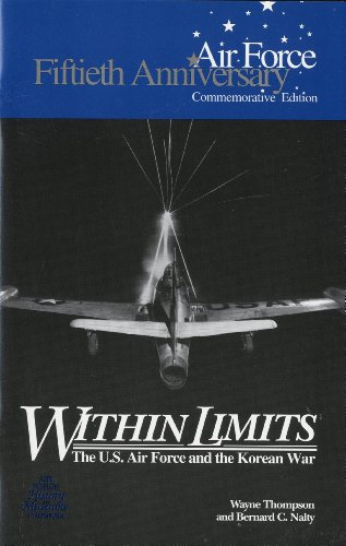 Within Limits: The U.S. Force and the Korean War (Fiftieth Anniversary Commemorative Edition)