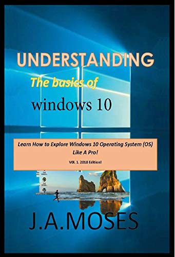 Understanding the basics of windows 10: Learn How  to explore windows 10 operating system like a - Core I7 Systems