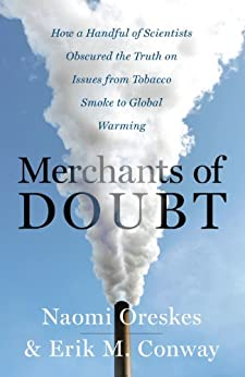Merchants of Doubt: How a Handful of Scientists Obscured the Truth on Issues from Tobacco Smoke to Global Warming by [Oreskes, Naomi, Conway, Erik M.]
