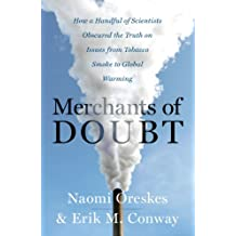 Merchants of Doubt: How a Handful of Scientists Obscured the Truth on Issues from Tobacco Smoke to Global Warming (English Edition)