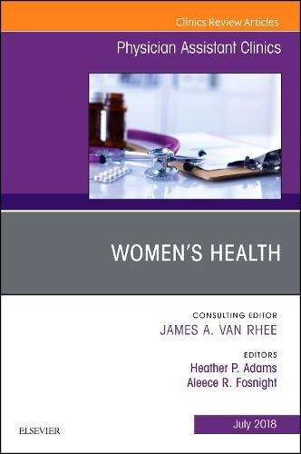 Women's Health, An Issue of Physician Assistant Clinics, 1e