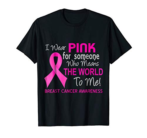- Mens Breast Cancer T-Shirt Pink For Someone Who Means World To Me Large Black