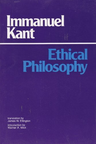 Ethical Philosophy: The Complete Texts of Grounding for the Metaphysics of Morals, and Metaphysical Principles of Virtue