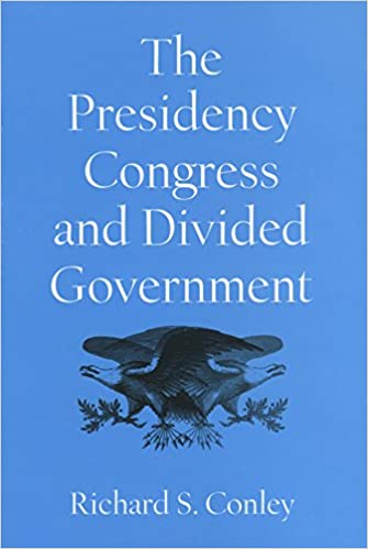 The Presidency, Congress, and Divided Government: A Postwar Assessment