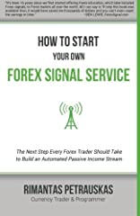 """How to Start Your Own Forex Signals Service"" is like a treasure map to buried gold not only for every currency trader, but for all those trading in other markets as well. It is the true story of how a struggling currency trader was able to m..."