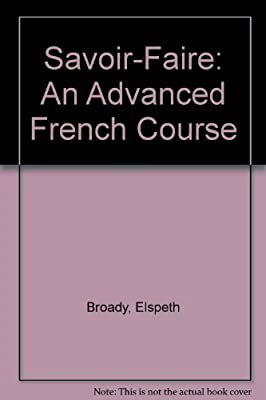 An Advanced French Course Savoir-Faire
