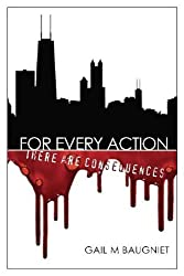 FOR EVERY ACTION There Are Consequences (Pepper Bibeau Mystery Book 1)