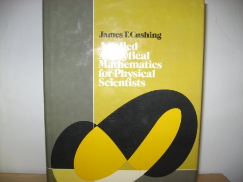 Applied Analytical Mathematics for Physical Scientists