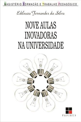 Nove Aulas Inovadoras na Universidade - Colecao Magisterio: Formacao e Trabalho Pedagogico