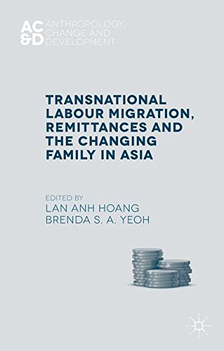 Transnational Labour Migration, Remittances and the Changing Family in Asia (Anthropology, Change and Development)