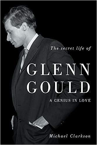 The Secret Life of Glenn Gould: A Genius in Love