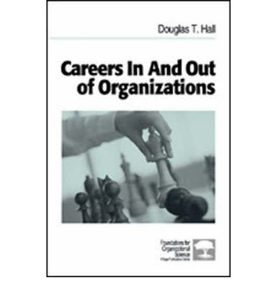 [(Careers in and Out of Organizations )] [Author: Douglas T. Hall] [Jun-2003] pdf